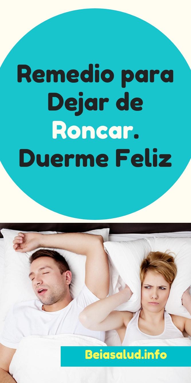 Como Dejar De Roncar Remedios Caseros Remedio Para Dejar De Roncar Duerme Feliz Remedios Para La