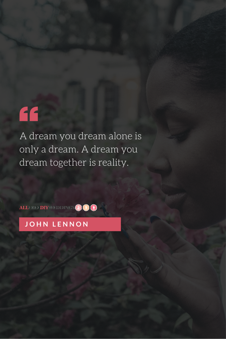 A Dream You Dream Alone Is Only A Dream A Dream You Dream Together