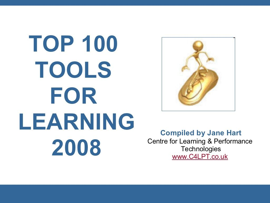 Top 100 Tools For Learning2008 Presentation By Jane Hart Via Slideshare Learning Teacher Resources Learning Centers