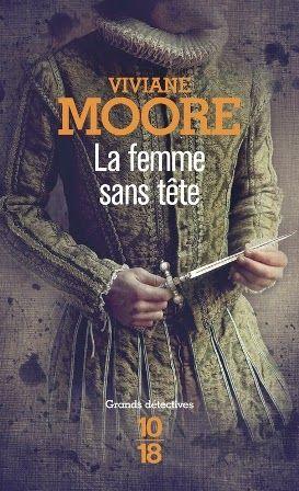 """Exploration d'un siècle tourmenté après le massacre de la Saint-Barthélémy, """"La femme sans tête"""" de Viviane Moore chez 101/18 - Black Libelle: Alchimie"""