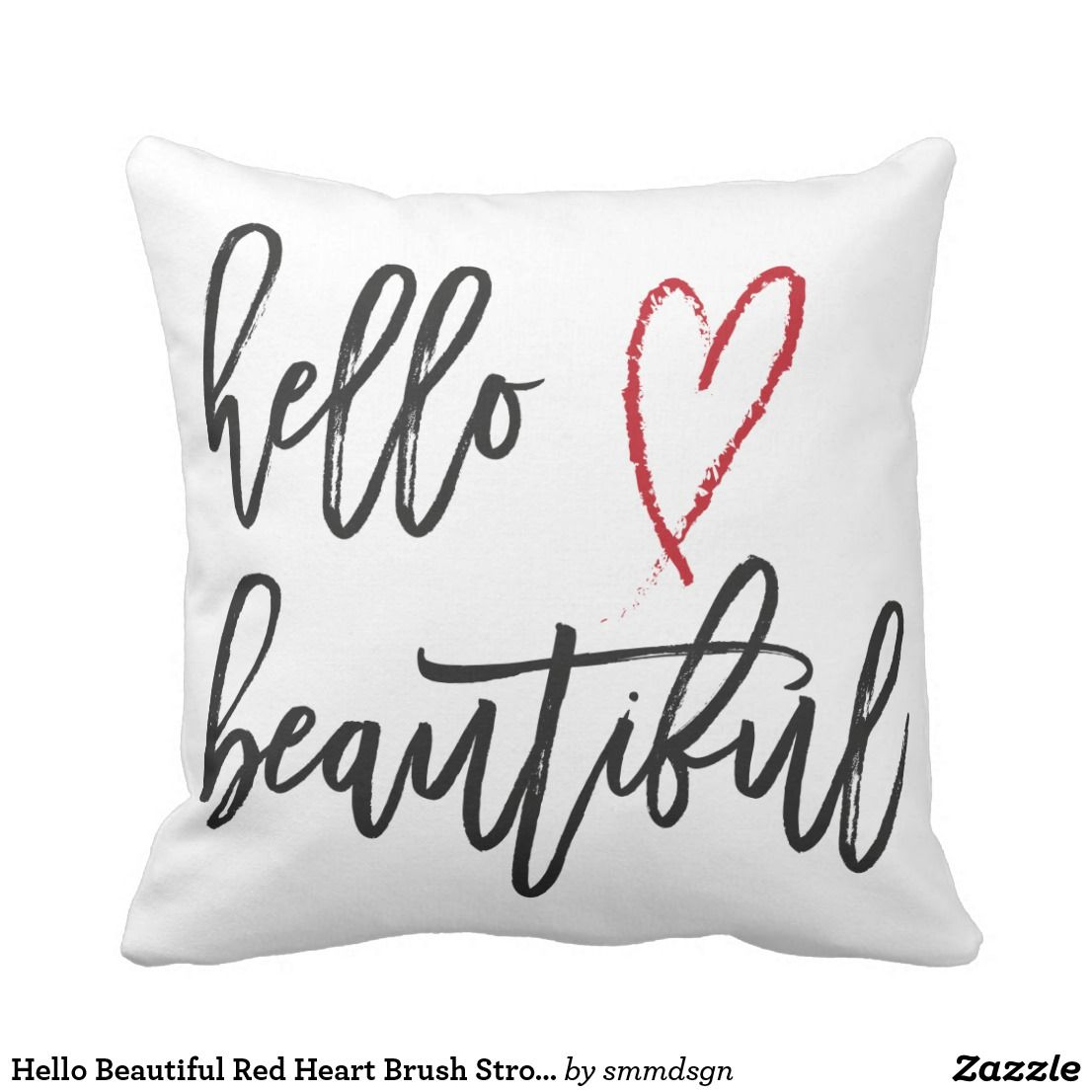 Hello Beautiful Red Heart Brush Stroke Throw Pillow Zazzle Com