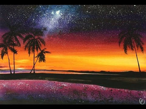 I Made This Painting In Very Rich Colors To Give That Hawaiian Feel Also It 39 S A Night Scene With Milky Wa Sunset Painting Night Landscape Sunrise Painting