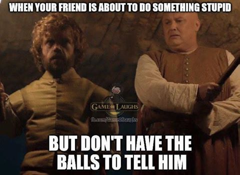 Funny Meme Game Of Thrones : Knew you were up to no good olly meme pmslweb