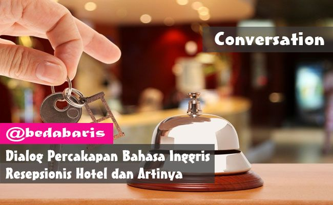 Contoh Dialog Percakapan Bahasa Inggris Resepsionis Hotel Dan Artinya Inggris Bahasa Bahasa Inggris