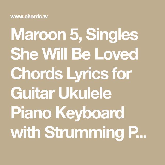 Maroon 5, Singles She Will Be Loved Chords Lyrics for Guitar Ukulele ...