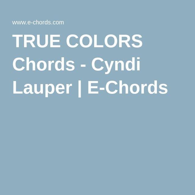 TRUE COLORS Chords - Cyndi Lauper | E-Chords | Musical | Pinterest ...