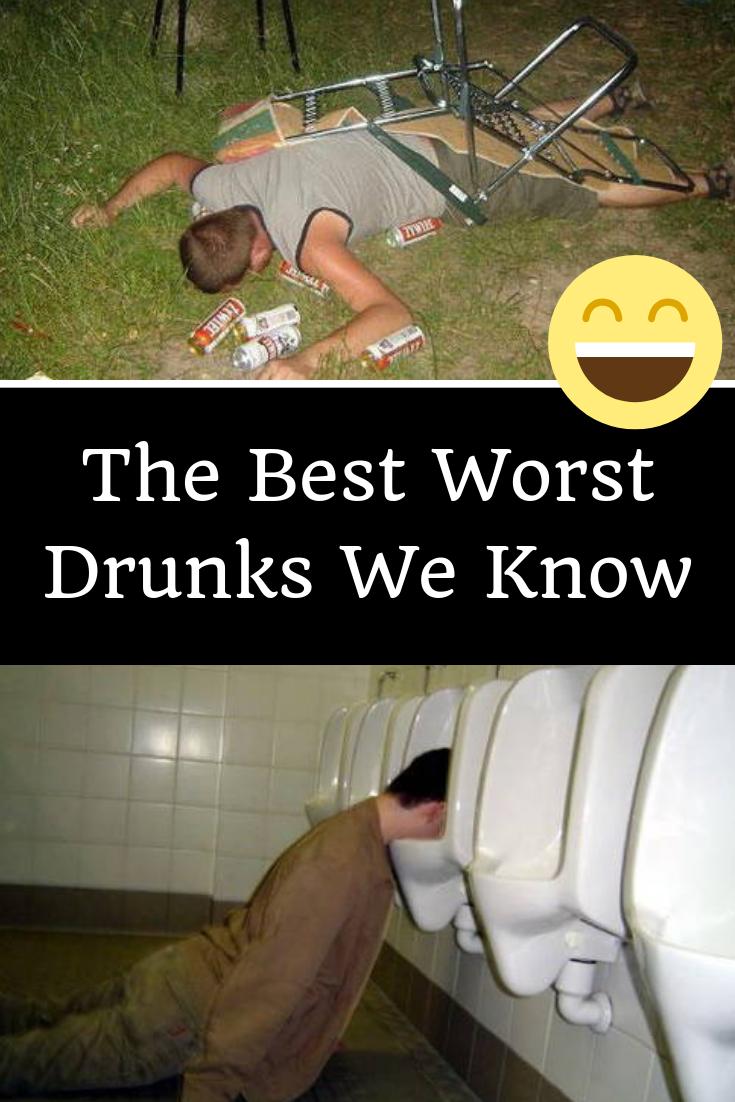 the best worst drunks we know fun city pinterest city and good rh pinterest com