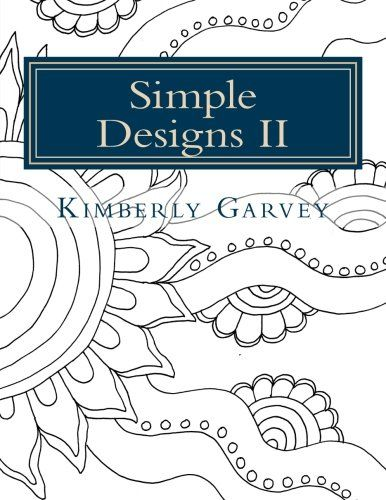Amazon Simple Designs II Another Easy Coloring Book For All Volume