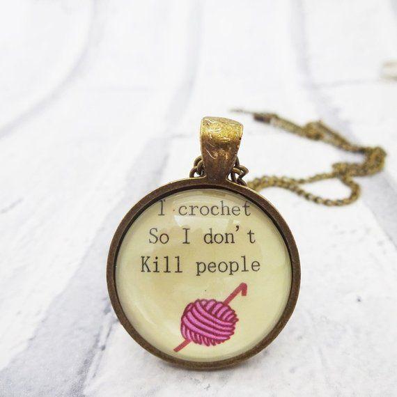 I crochet so I dont kill people necklace, crochet quote