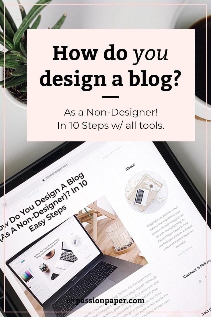 How Do You Design A Blog (As A NonDesigner)? In 10 Easy