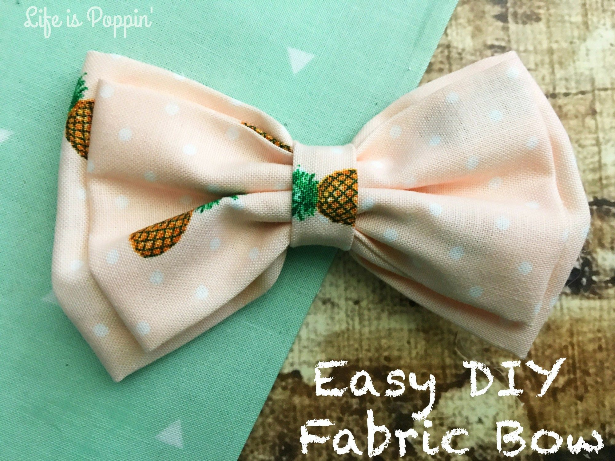 Make Your Own Fabric Bows - Easily! - Life is Poppin'