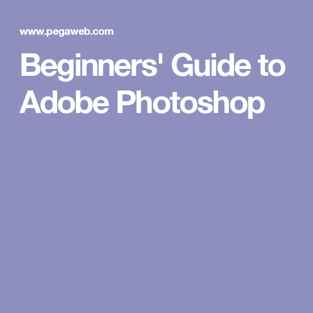 Beginners' Guide to Adobe Photoshop | Photography | Basic