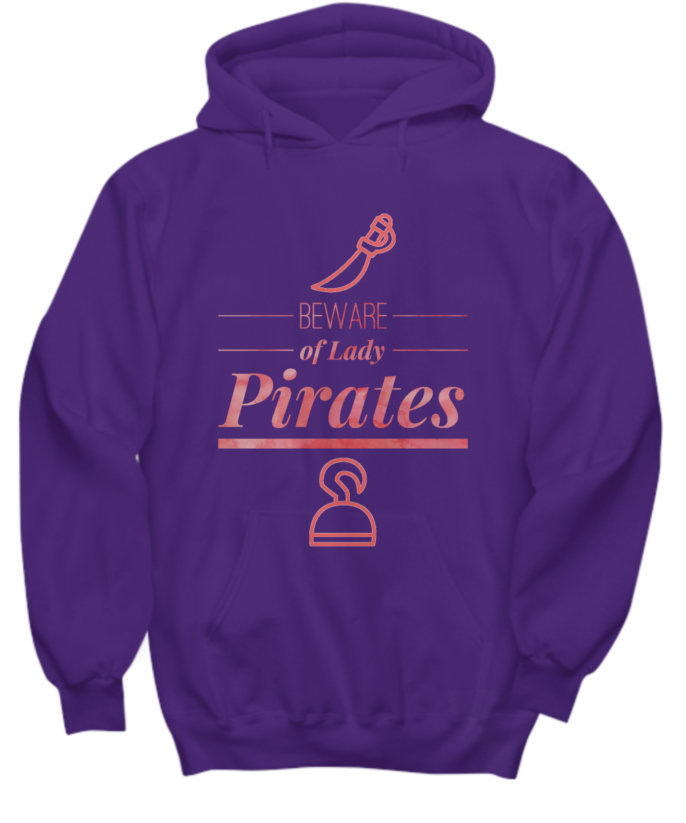 Beware Of Lady Pirates Hoodie Www Thegentlemanpirate Com Alas For Colder Ventures On The High Seas Try Thee Bewar Hoodies Pirate Outfit Pirate Woman