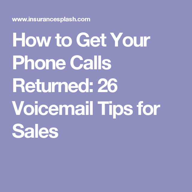 How To Get Your Phone Calls Returned 26 Voicemail Tips For Sales Cold Calling Tips Cold Calling Messages