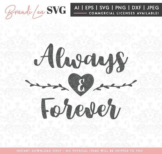 Always Forever Svg Love Wedding Svg Valentine S Day Etsy In 2020 Svg Quotes Cricut Svg