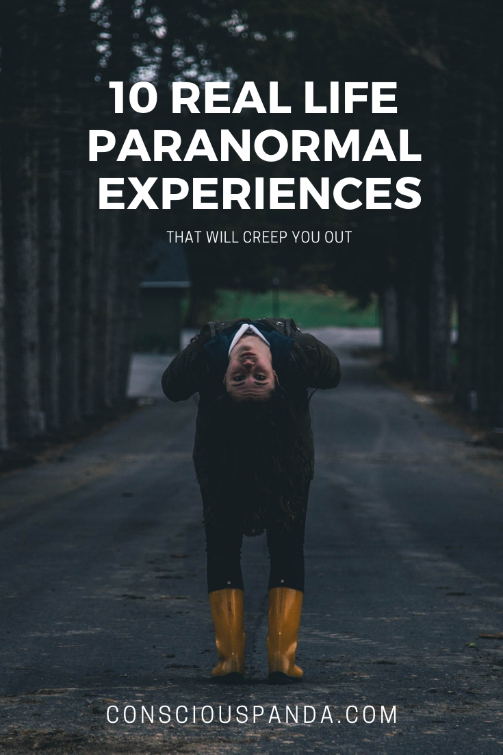 10 Real Life Paranormal Experiences That Will Creep You