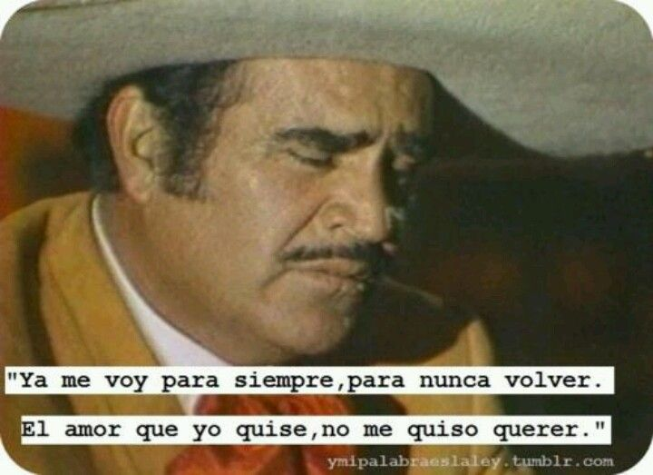 Vincente Chente Fernandez I Cried When He Sang This At His Last Concert Back In April Cute Spanish Quotes Spanish Quotes Vicente Fernández