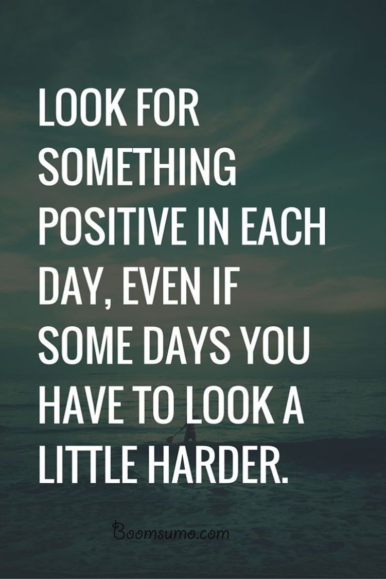 "Postive Quotes Positive Quotes About Life "" Look For Something Positive Daily ."