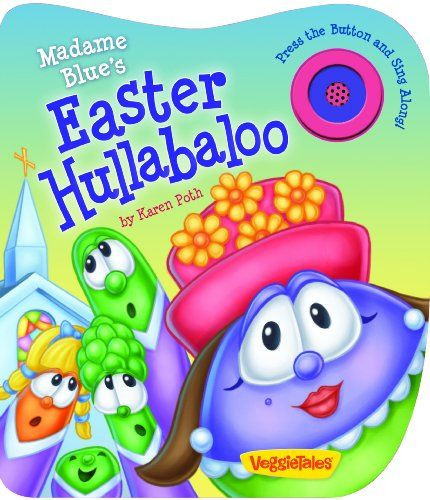 Madame Blue S Easter Hullabaloo A Veggietales Book Veggietales Candy Cane Press Karen Poth Springsprang Studio Veggietales Easter Books Toddler Easter