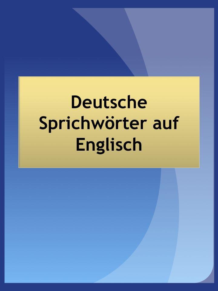 Deutsche Sprichwörter auf Englisch auf business