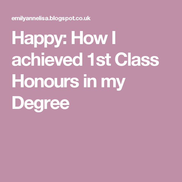 FULL CREDIT Hello Again!with First Class Honours. No, Iu0027m Not Your  Typically Successful Student.  First Class Honours