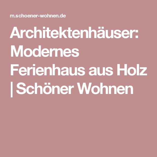 architektenh user modernes ferienhaus aus holz sch ner wohnen architektur in vorarlberg. Black Bedroom Furniture Sets. Home Design Ideas