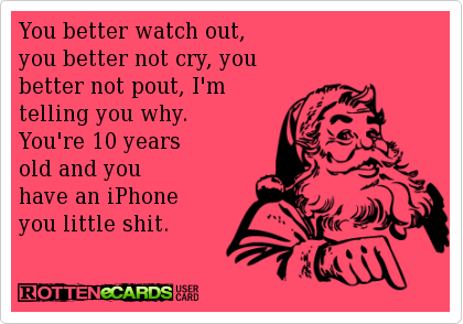 You Better Watch Out You Better Not Cry You Better Not Pout I M Telling You Why You Re Funny Christmas Songs Ecards Funny Funny Christmas Pictures