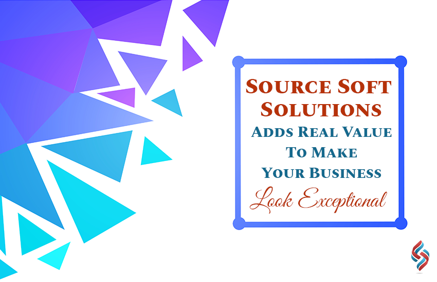 Source Soft Solutions Adds Real Value To Make Your