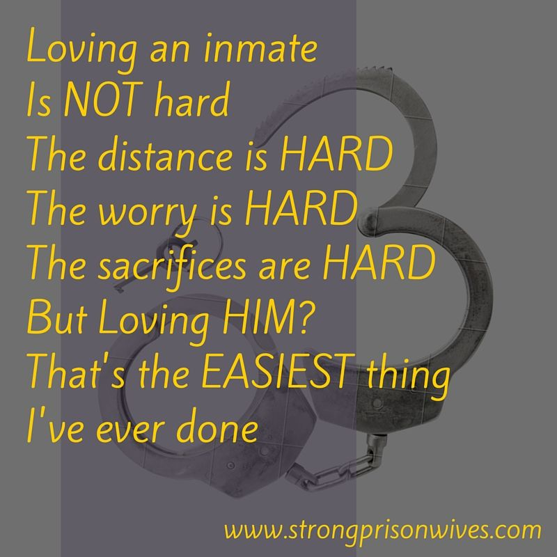 Strong Prison Wives And Families Strongprisonwives Com Spwf Prison Quotes Prison Wife Inmate Love