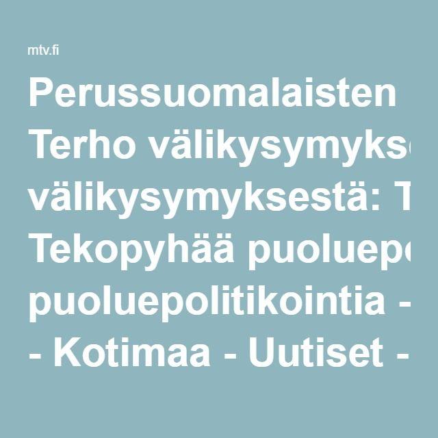 Perussuomalaisten Terho välikysymyksestä: Tekopyhää puoluepolitikointia - Kotimaa - Uutiset - MTV.fi