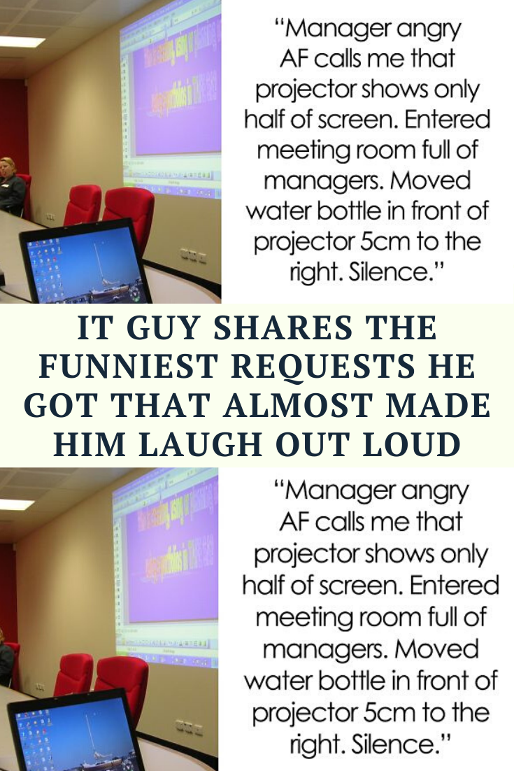 IT Guy Shares The Funniest Requests He Got That Almost Made Him Laugh Out Loud
