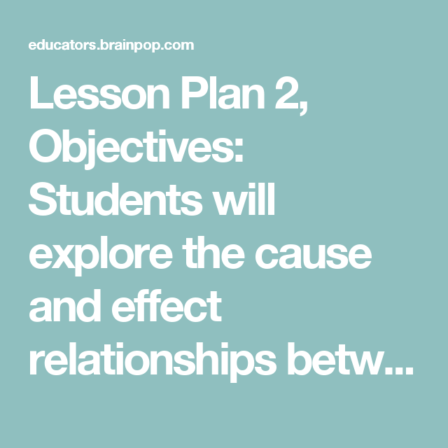 Lesson Plan  Objectives Students Will Explore The Cause And