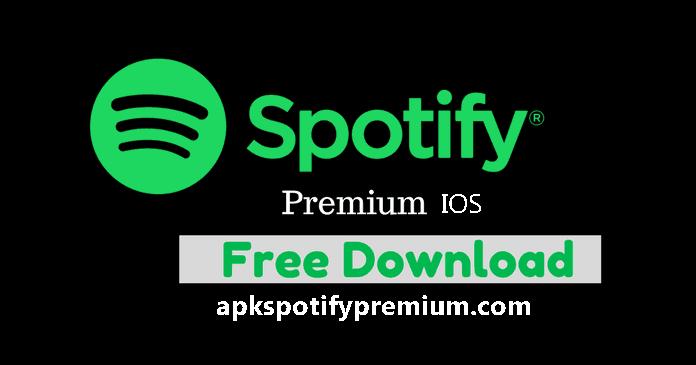 Spotify Premium APK For IOS Free Latest Version APK