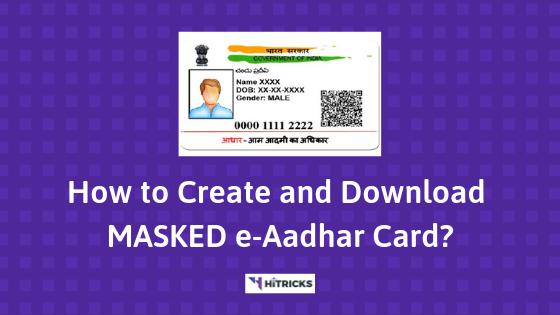 Guide How To Create And Download Masked Aadhaar Card Hitricks Aadhar Card Cards Create
