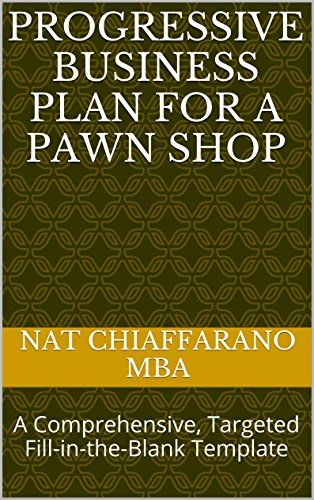 Progressive Business Plan For A Pawn Shop A Comprehensive Targeted - Fill in business plan template