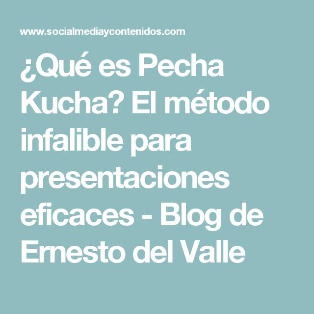 ¿Qué es Pecha Kucha? El método infalible para presentaciones eficaces - Blog de Ernesto del Valle
