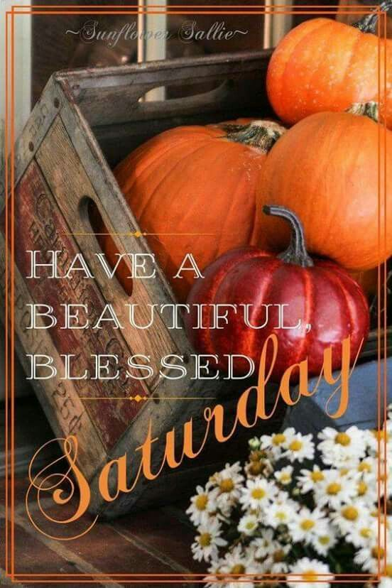 May you have a blessed Saturday on this nice fall day! # ...