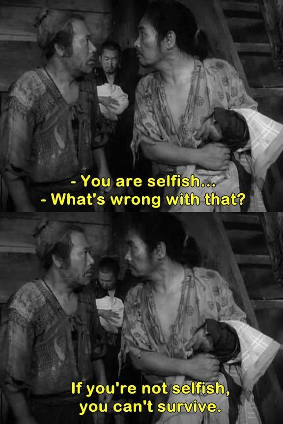 If You Re Not Selfish You Can T Survive Rashomon 1950 Dir Akira Kurosawa Japao Frases