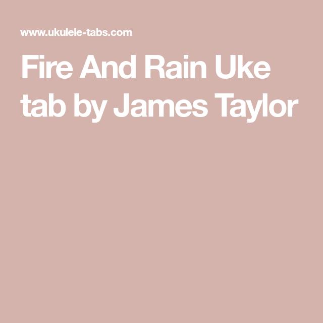 Fire And Rain Uke Tab By James Taylor Ukelele Pinterest