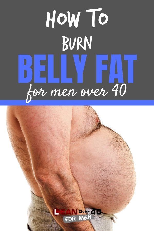 How to Burn Belly Fat for Men Over 40