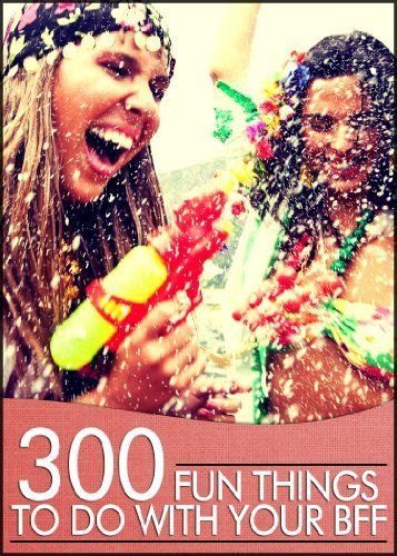 300 Fun Things To Do With Your BFF by Gordon Jackson III ...