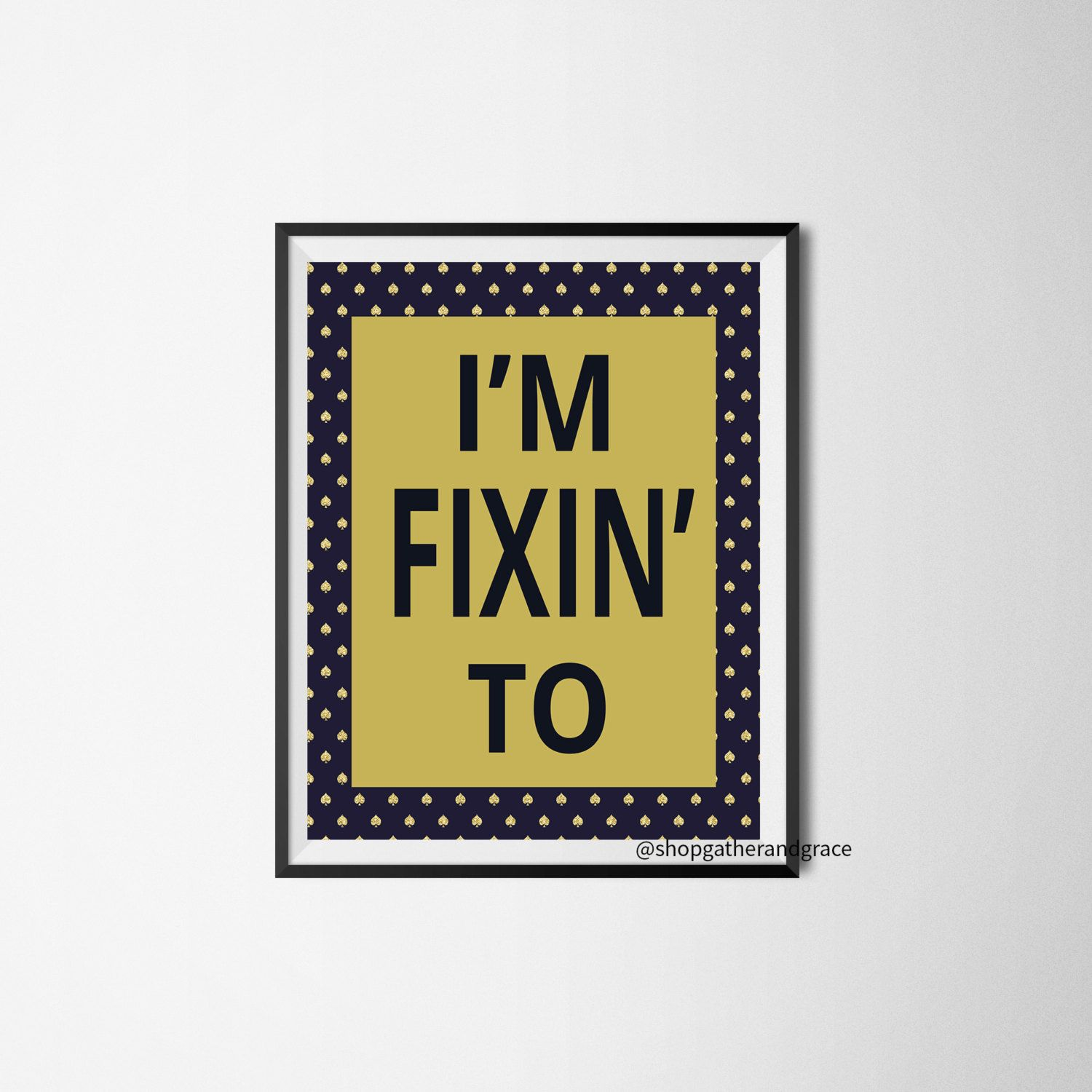 Printable, I\'m Fixin\' To, instant download, wall art, instant ...