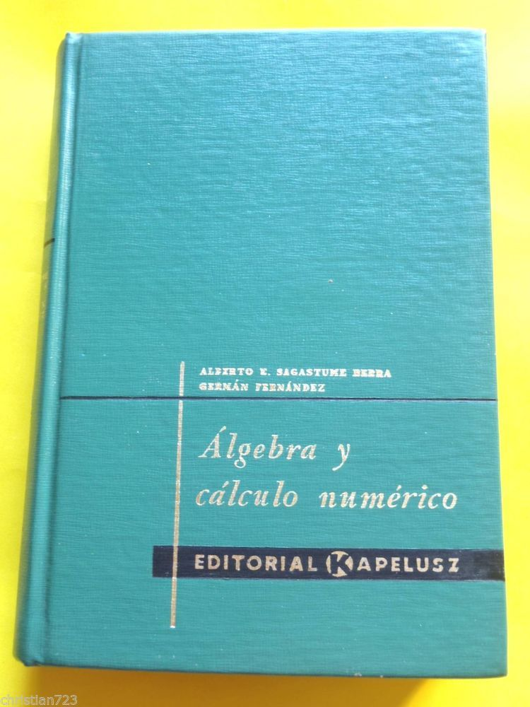 1960 ALGEBRA Y CALCULO NUMERICO CALCULUS - SAGASTUME Ed KAPELUSZ ARGENTINA XRARE
