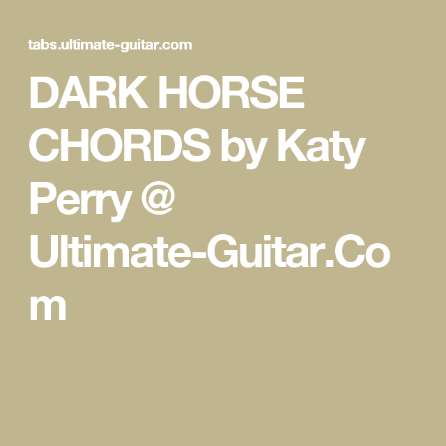 Dark Horse Chords By Katy Perry Ultimate Guitar Chords And