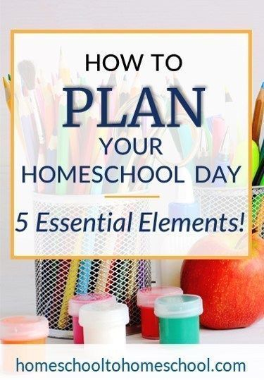 How to Plan Your Homeschool Day (5 Essential Elements) – Homeschool to Homesc…