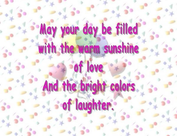 May Your Day Be Filled With The Warm Sunshine Of Love And The – Quotes About Birthday Greetings