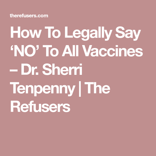 How To Legally Say No To All Vaccines  Dr Sherri Tenpenny