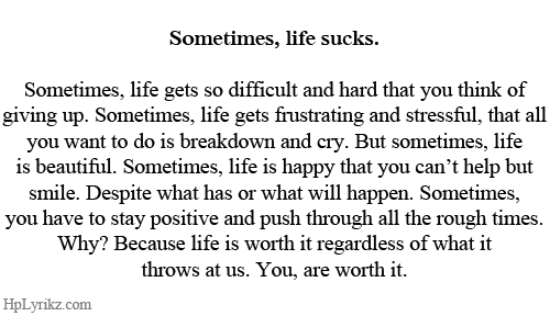 Sometimes Life Sucks Verbiage Pinterest Quotes Me Quotes And Custom Life Sucks Quote