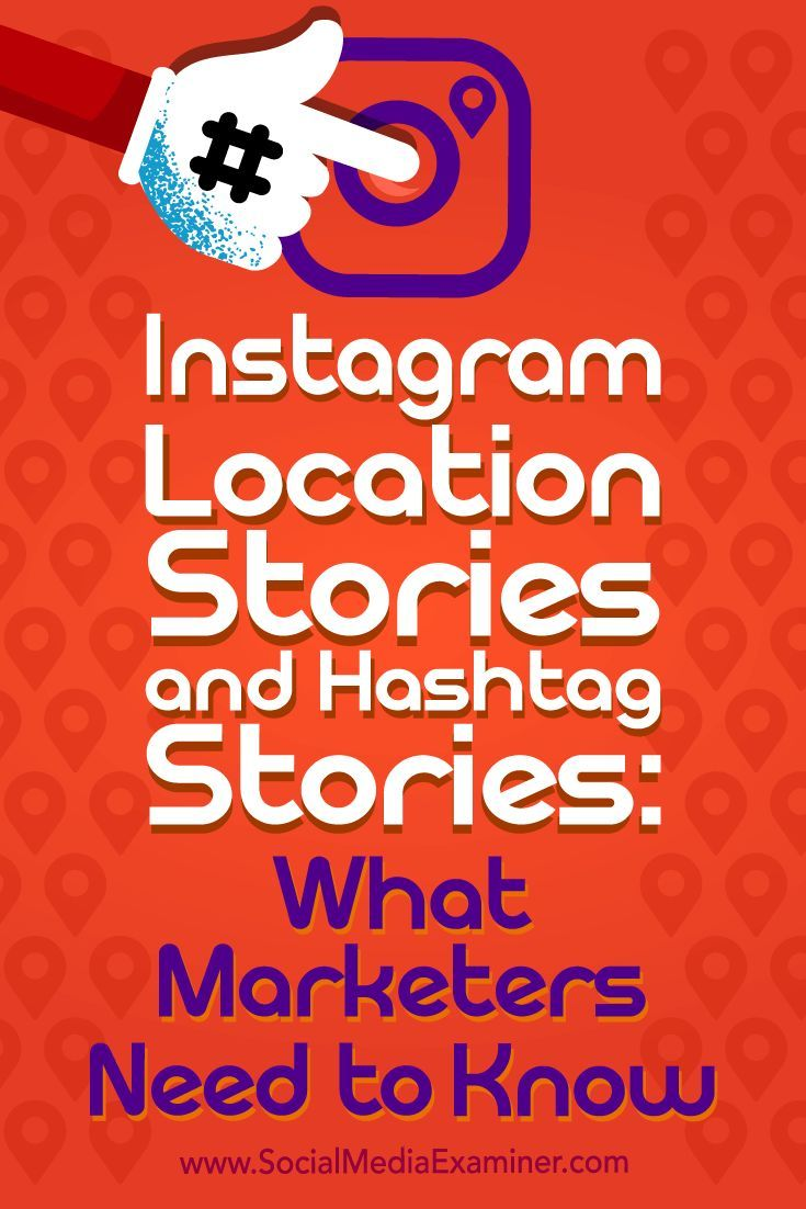 Instagram Location Stories And Hashtag Stories What Marketers Need To Know Instagram Marketing Strategy Pinterest Social Media Marketing Instagram Locations
