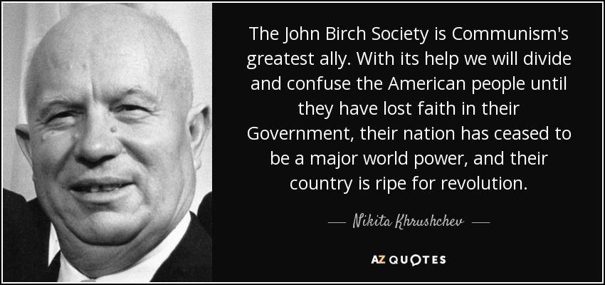 Nikita Khrushchev Quote | John birch society, Real quotes ...